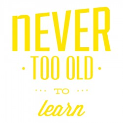 Never too old to learn