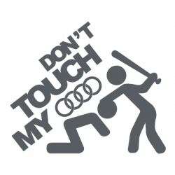Don't touch my Audi